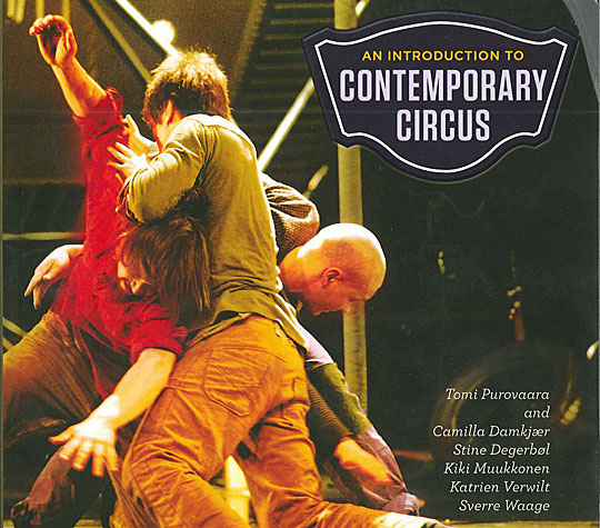 'An Introduction to Contemporary Circus', by Tomi Purovaara, and Camilla Damkjær, Stine Degerbøl, Kiki Muukkonen, Katrien Verwilt, Sverre Waage