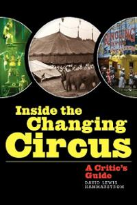 'Inside the Changing Circus: a critic's guide', by David Lewis Hammarstrom