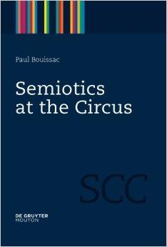 'Semiotics At The Circus', by Paul Bouissac