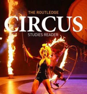 'The Routledge Circus Studies Reader', Edited by Peta Tait and Katie Lavers