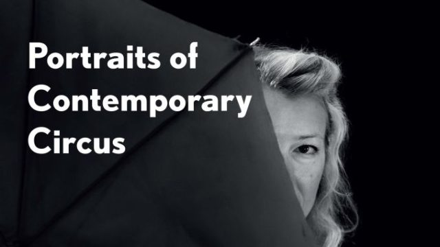 'Portraits of Contemporary Circus', presented by Wim Claessen